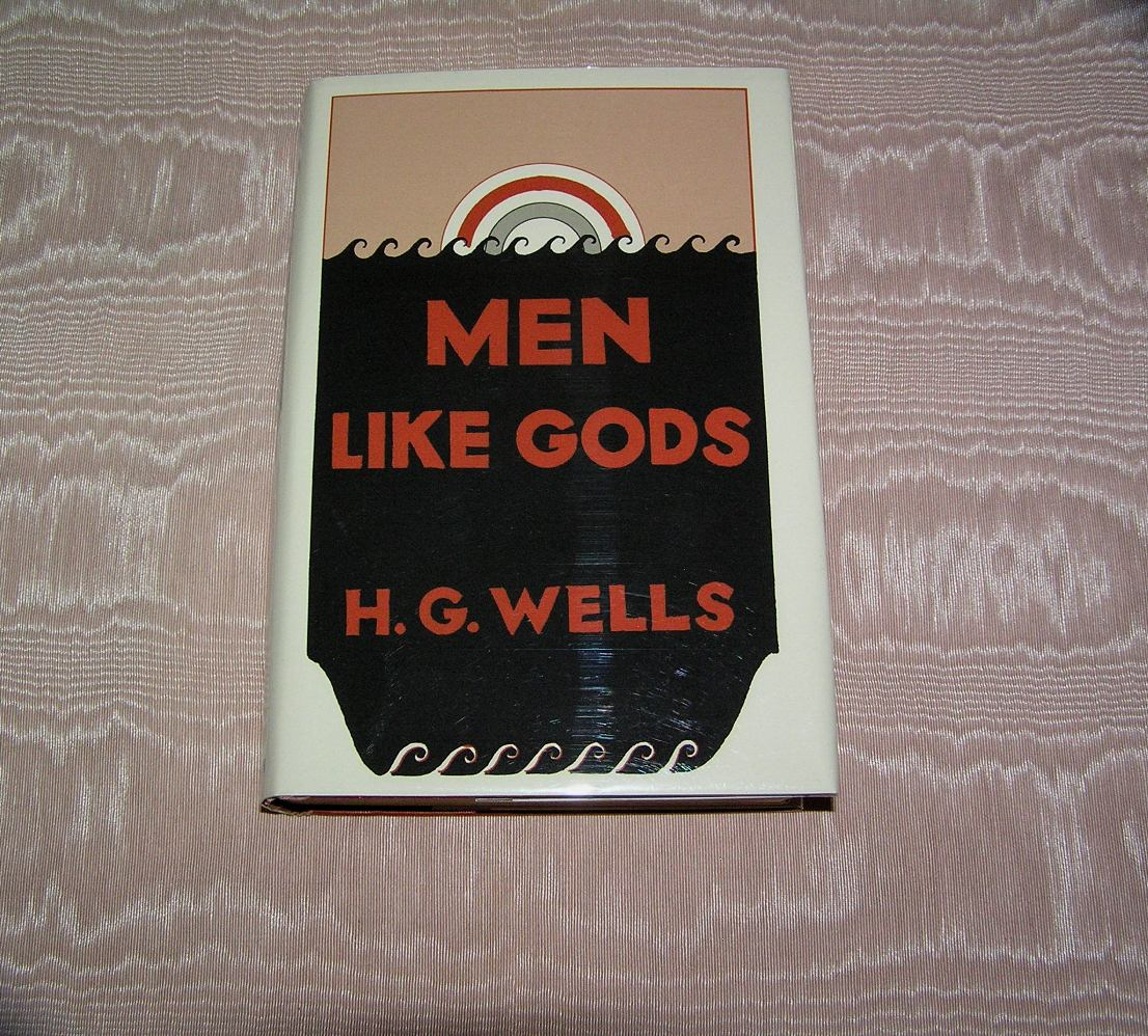 wels guys Men like gods (1923) is a novel—referred to by the author as a scientific fantasy —by h g wells it features a utopia located in a parallel universe.